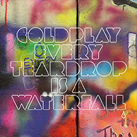Every Teardrop Is A Waterfall single artwork